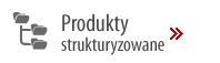 produkty_sturkturyzowane